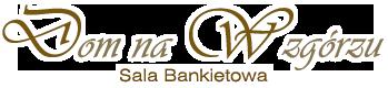 Dom Na Wzgórzu – Sala Bankietowa